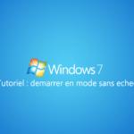 """Démarrer le PC en mode """"Sans échec"""" sur Windows 7 et 8"""
