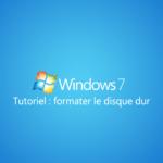 Comment formater le disque dur sous Windows 7