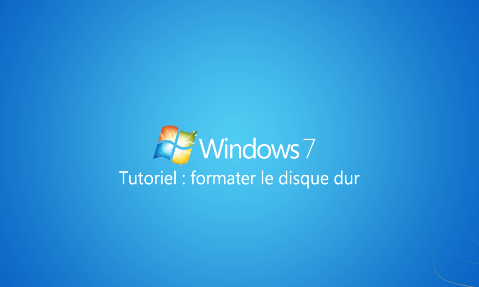formater disque dur windows 7