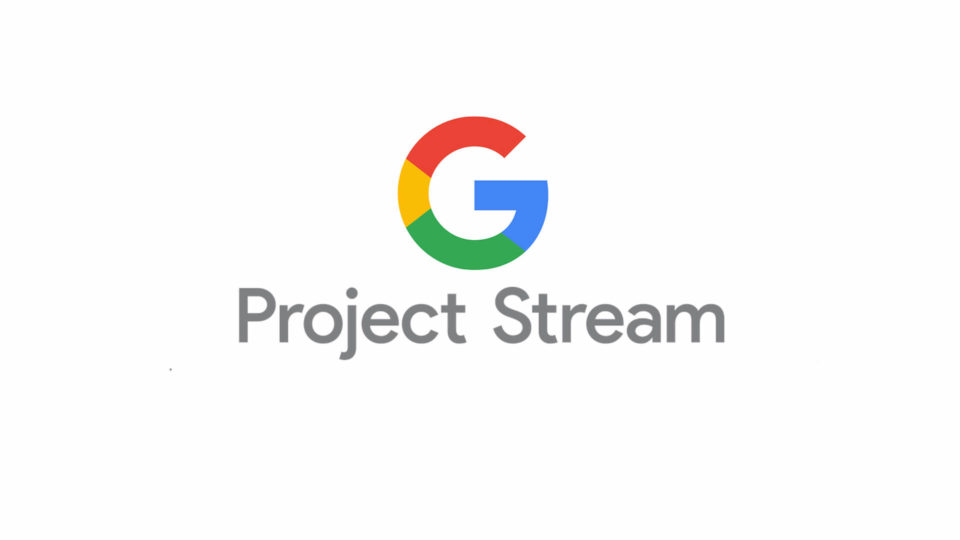 Project Stream Google