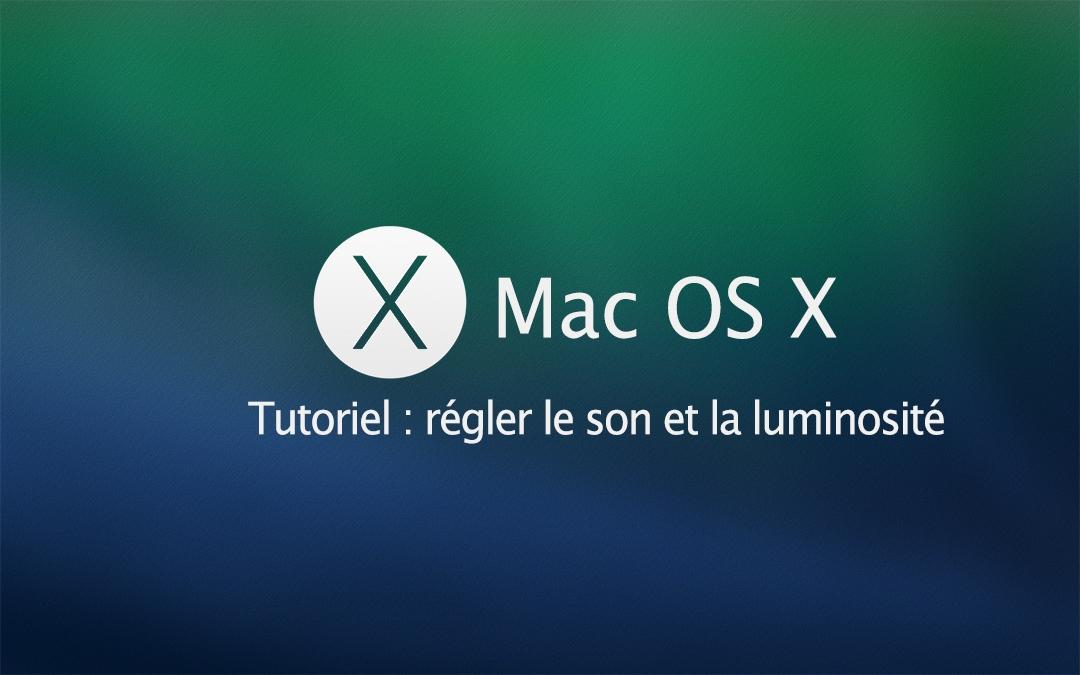 Régler le son et la luminosité sur Mac avec précision