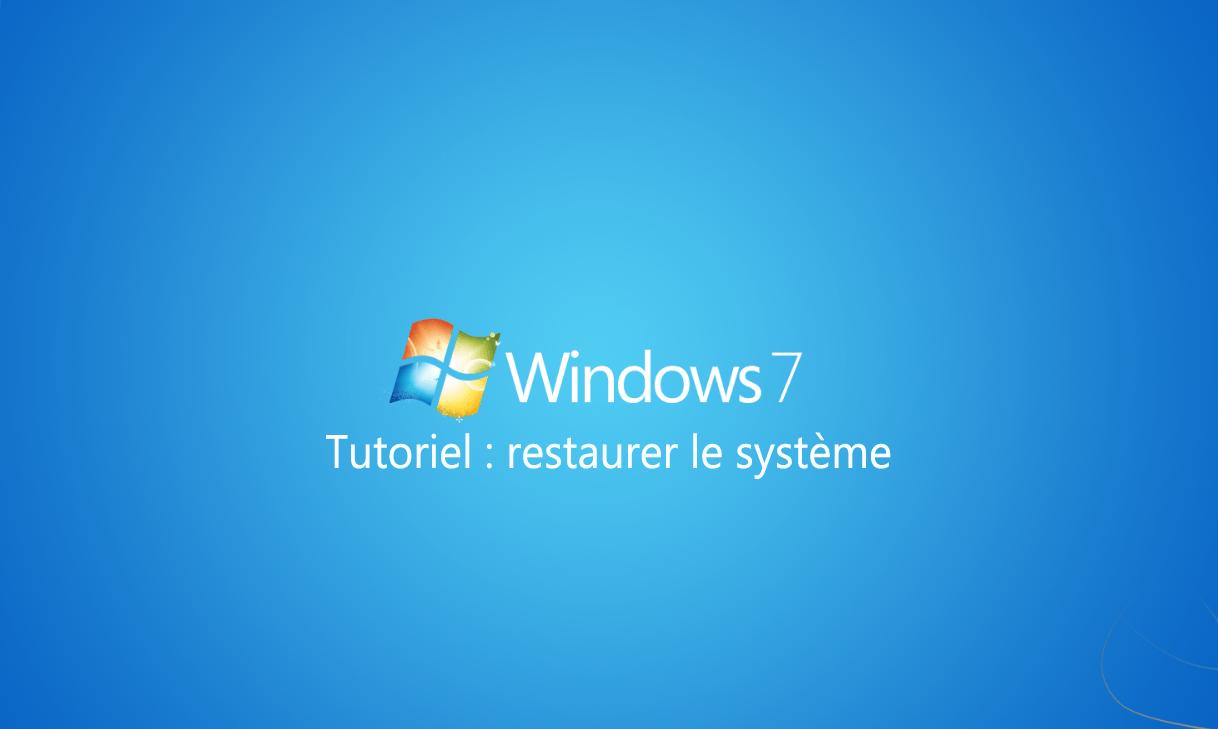 Restaurer le système d'exploitation Windows 7
