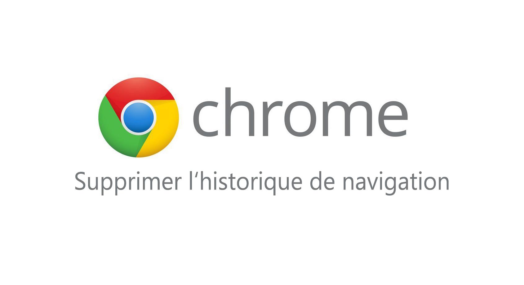 Effacer l'historique de navigation sur Google Chrome