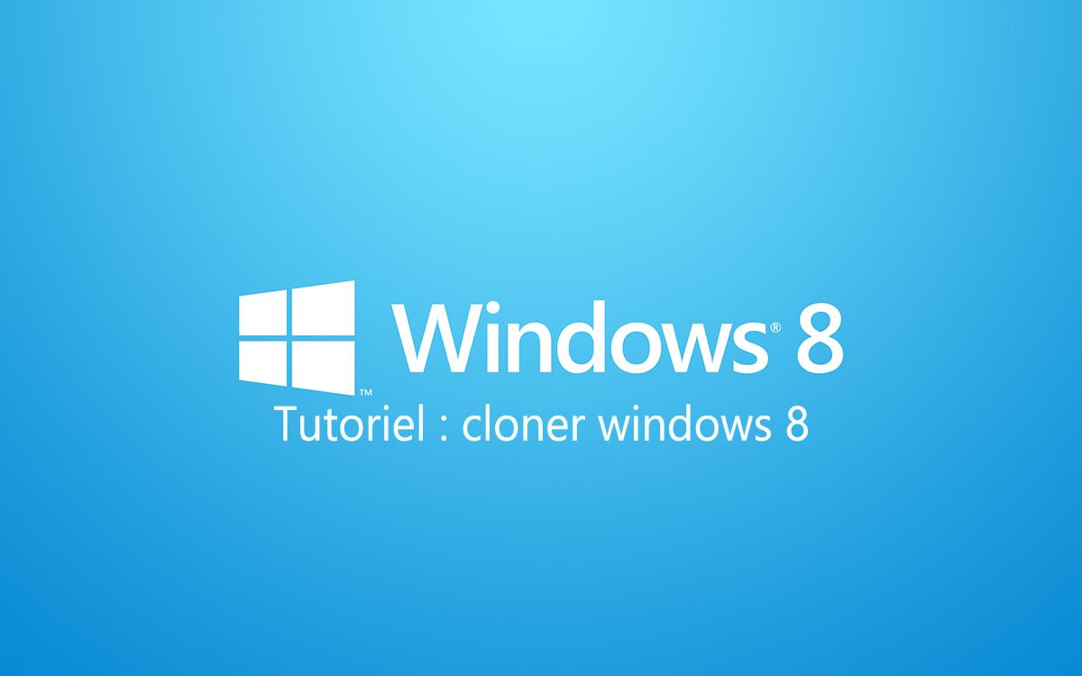 Comment sauvegarder et cloner Windows 8