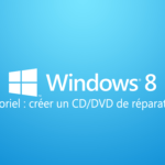 Créer un CD/DVD de réparation Windows 8