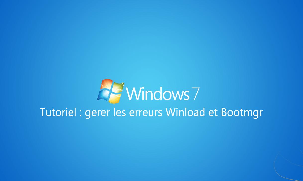 Gérer l'erreur Winload.exe ou Bootmgr.exe sur Windows 7
