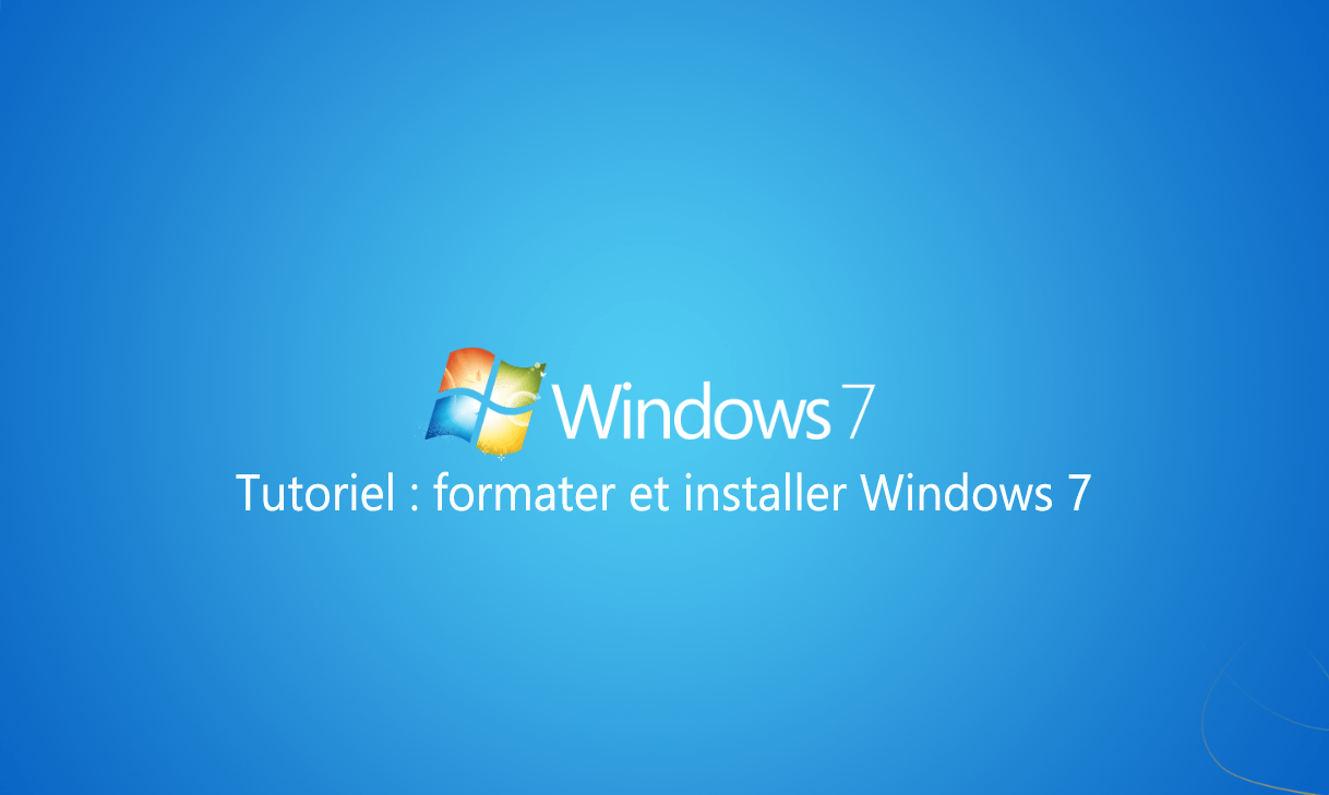 comment formater et installer windows 7