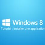 Installer/Ajouter une application sous Windows 8