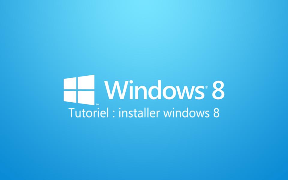 tutoriel installer windows 8