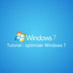 Optimiser et accélérer Windows 7