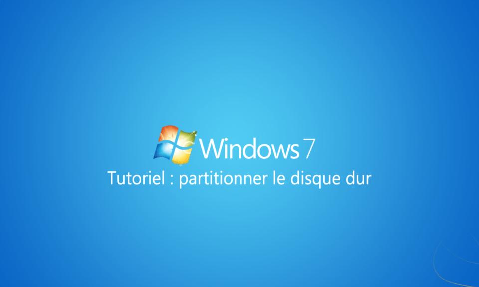 tutoriel partitionner disque dur windows 7