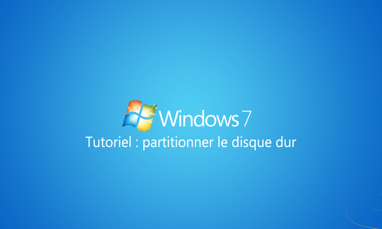 Gestion des partitions du disque dur sous Windows 7