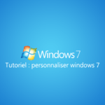 Personnaliser un PC sous Windows 7