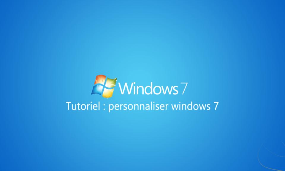 tutoriel personnaliser windows 7