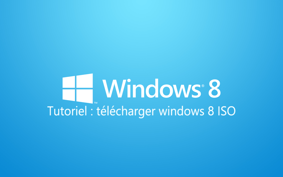 tutoriel telecharger windows 8 iso
