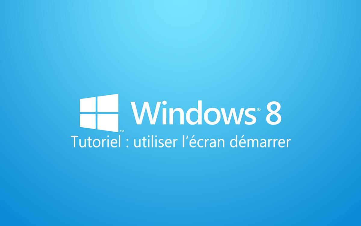 Utiliser l'écran démarrer de Windows 8