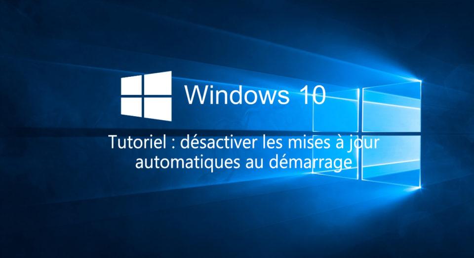 Windows 10 désactiver mises a jour automatiques